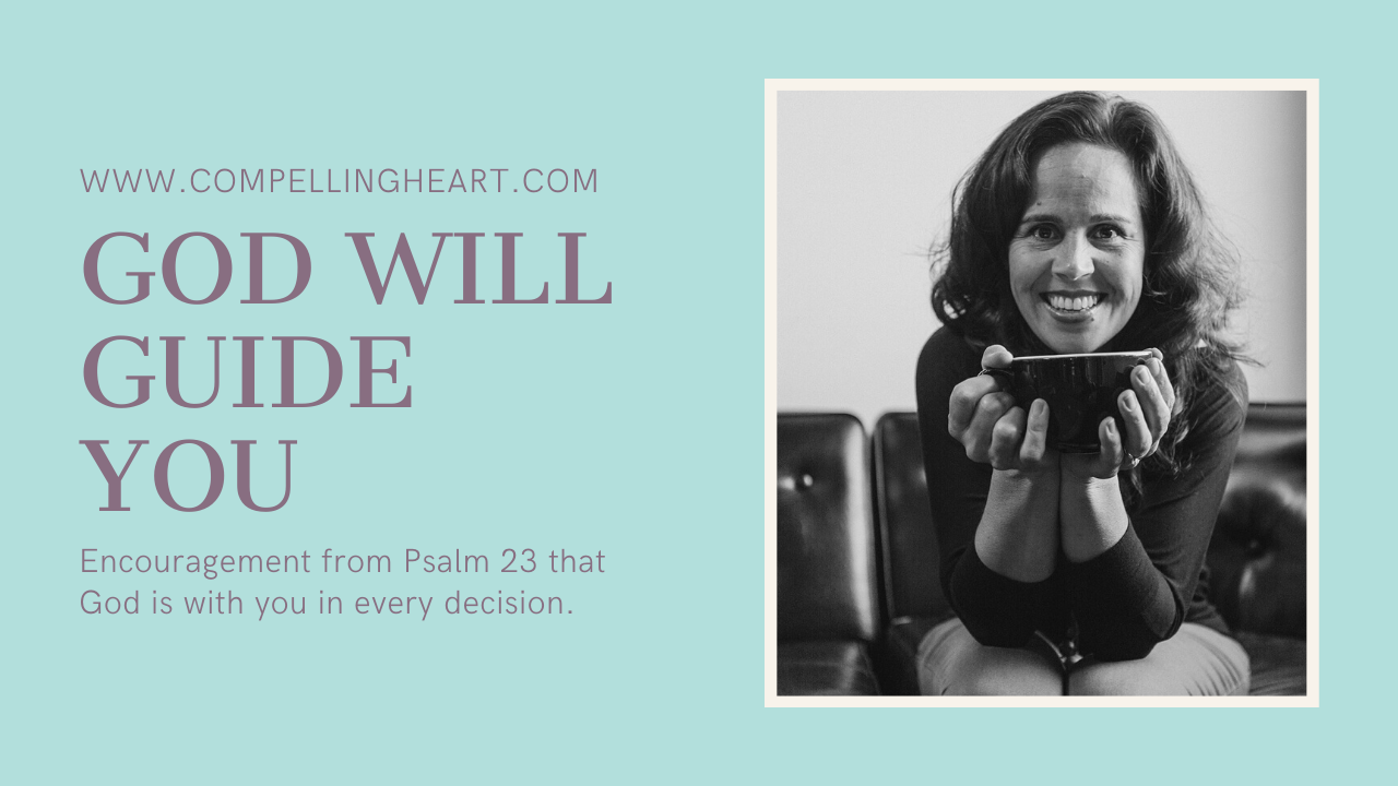 Psalm 23 decision compelling heart