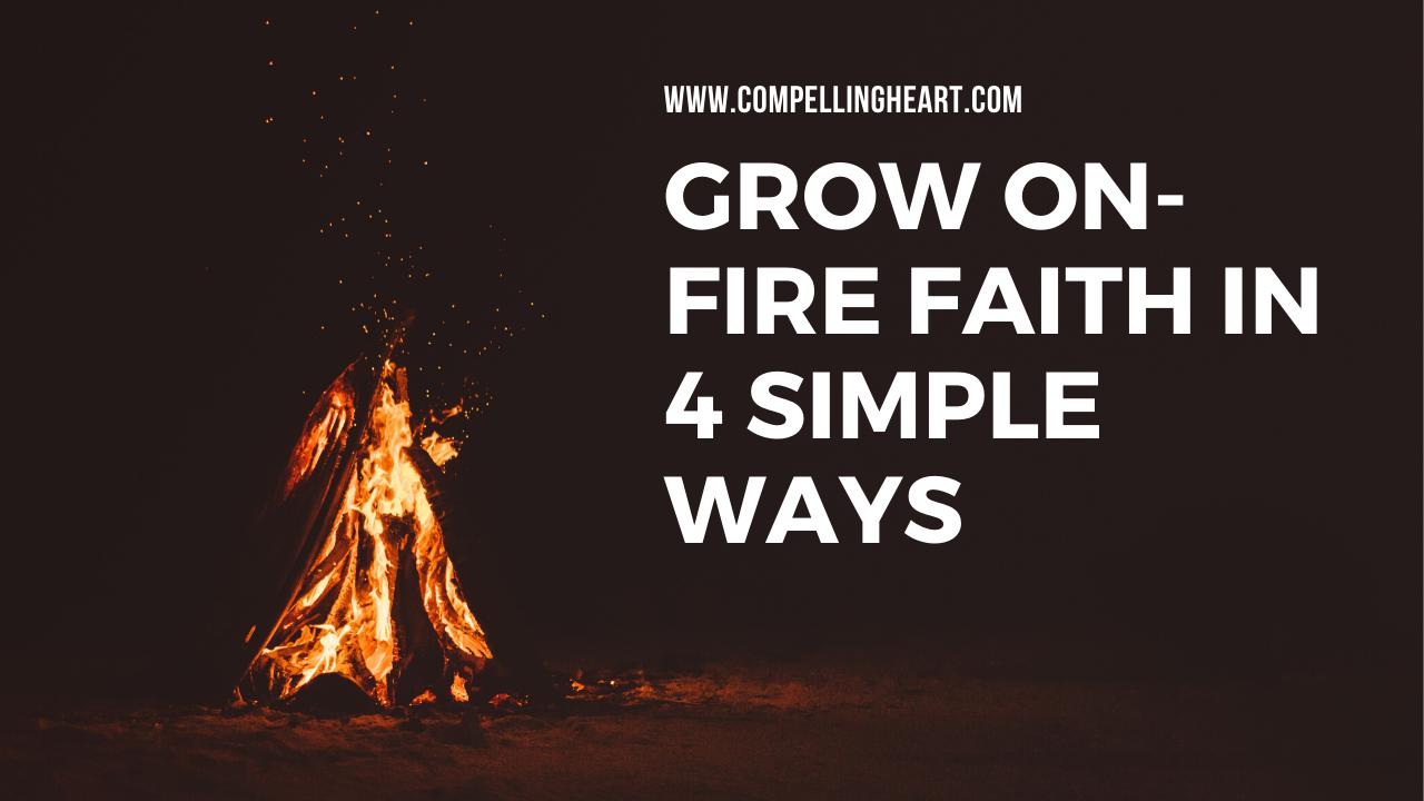 grow on-fire faith